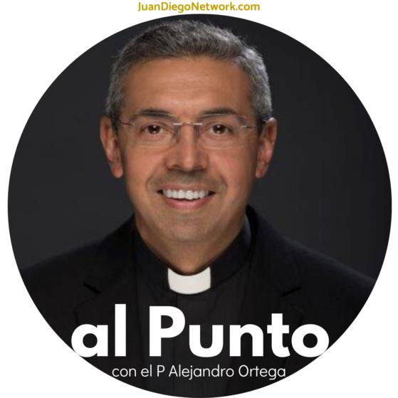 Al Punto con el P Alejandro Ortega