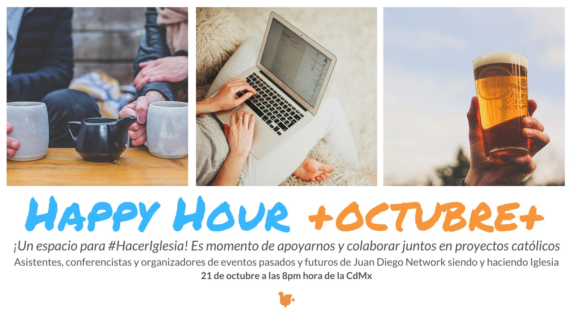 Happy Hour octubre 2020 iglesia juan diego network