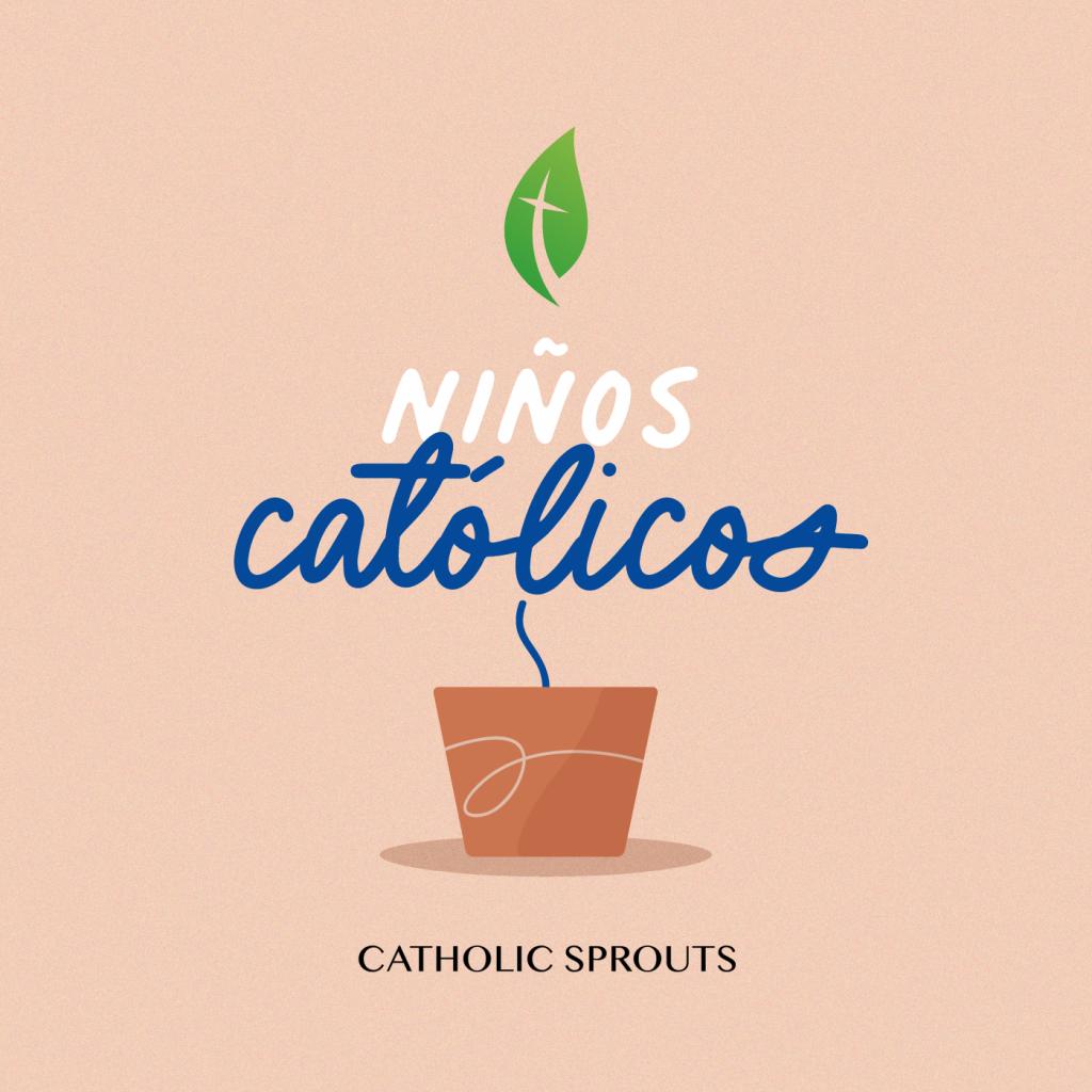 Niños Católicos el podcast de Catholic Sprouts