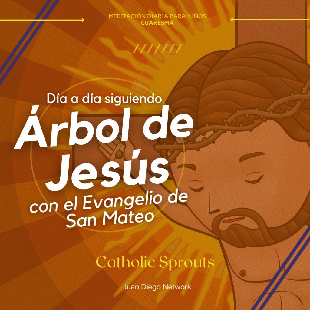 Catholic Sprouts en español reto de cuaresma arbol de jesús juan diego network