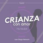 Crianza con amor Pia Medelli Reto de Cuaresma en Juan Diego Network