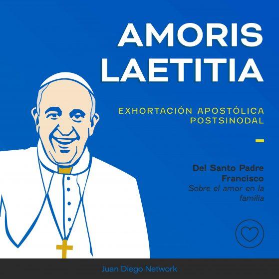 Amoris Laetitia Papa Francisco Juan Diego Network