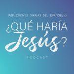 que haria Jesús podcast regnum christi juan diego network
