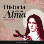 Historia de un alma santa teresa de lisieux podcast juan diego network