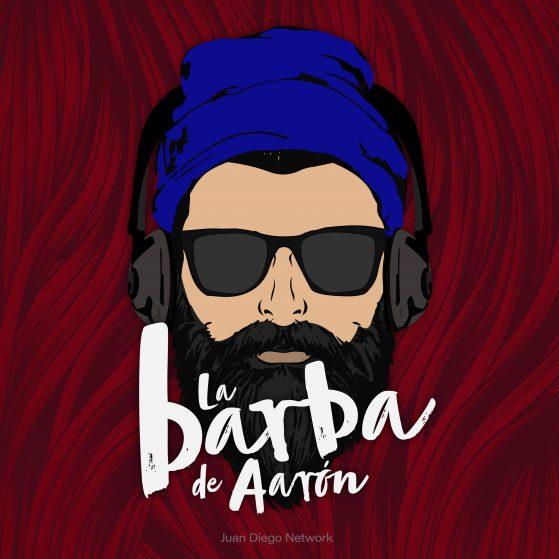 La barba de aarón podcast católico juan diego network